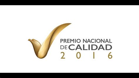 antecedentes premio nacional de calidad premio nacional de calidad 2016 salud digna youtube
