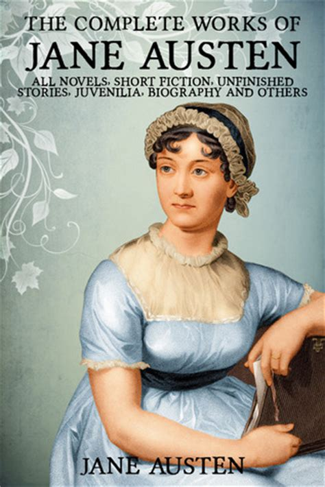 biography and works of jane austen the complete works of jane austen by jane austen