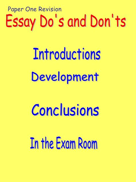 Dos And Don Ts Of Essay Writing by Essay Do S And Don Ts Introductions Development Conclusions Ppt