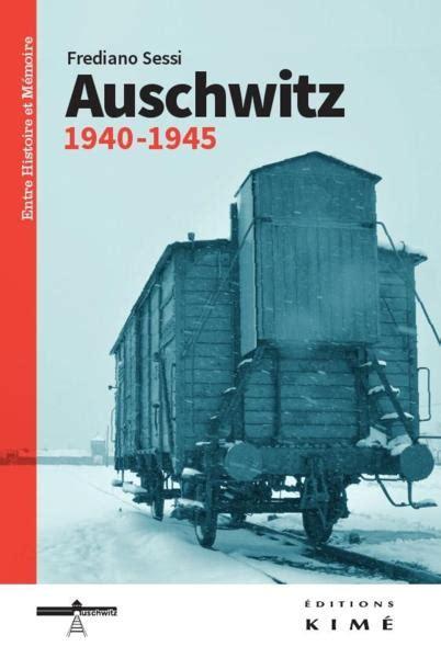 auschwitz testimonies 1945 1986 books livre auschwitz 1940 1945 frediano sessi