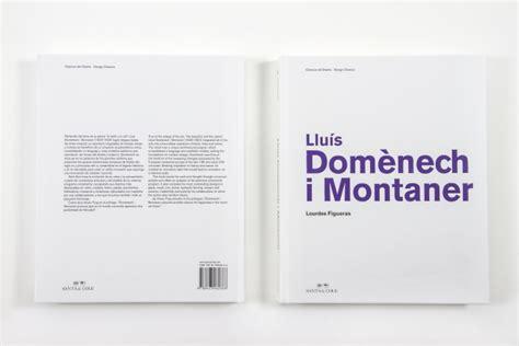 biografia lluis domenech i montaner llu 237 s dom 232 nech i montaner design classics lourdes figueras