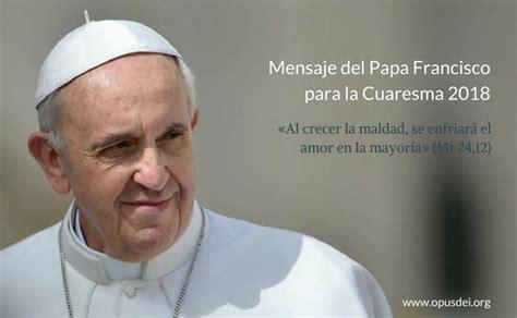 frases de vida la cuaresma dia 26 la pascua el mensaje cuaresmal del papa francisco oraci 243 n limosna y