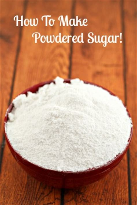 how to make powdered sugar moms need to know