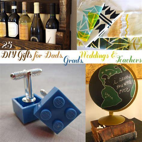 DIY Gifts for Dads, Grads, Weddings & Teachers (25 each