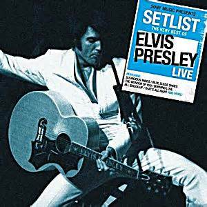 the best of elvis setlist the best of elvis live cd bei