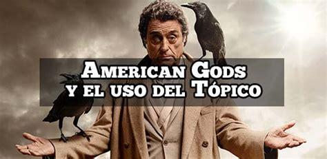 libro american gods spanish american gods y el uso del t 243 pico c 243 mo escribir un libro