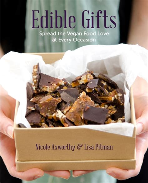 edibles 40 gorgeous gourmet gifts for ã for the holidays books vegan creating delicious moments where compassion