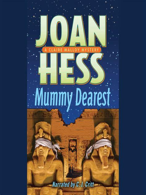 mummy dearest malloy mysteries book 17 the malloy mysteries books mummy dearest toronto library overdrive