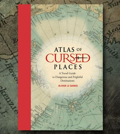 libro atlas of cursed places daily weird news oddities cult of weird page 3