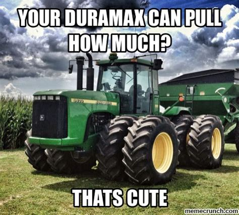 Tractor Meme - tractor memes google search and proud of it