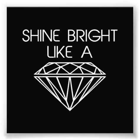 the prints world shine bright like a diamond art prints shine bright like a diamond photo print zazzle