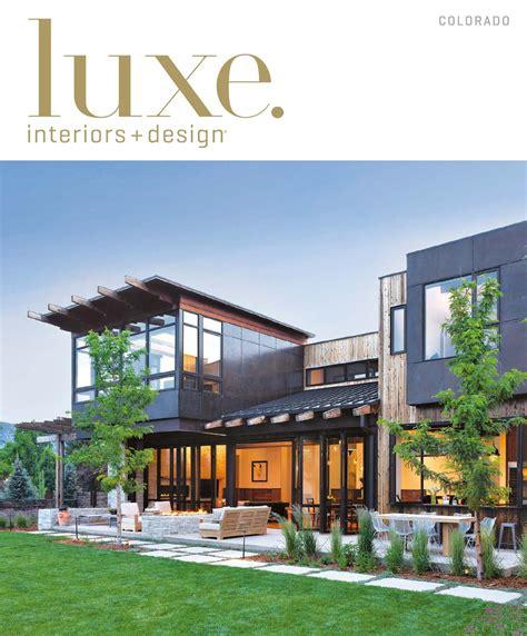 luxe home design inc luxe magazine september 2015 colorado by sandow media llc