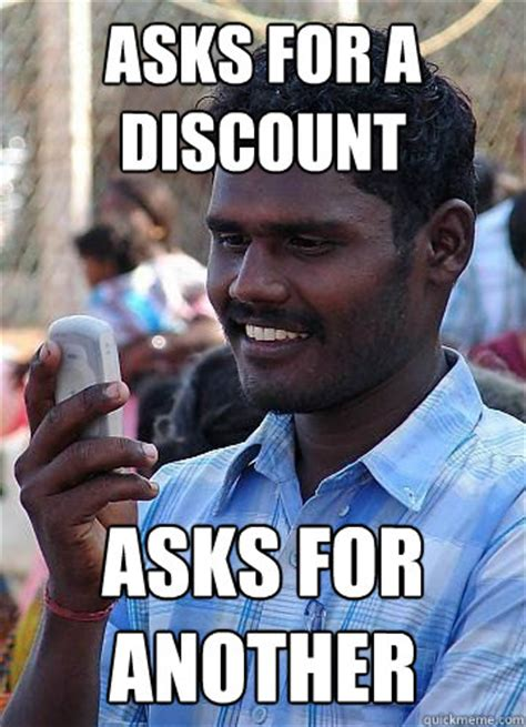 Cheap Meme - asks for a discount asks for another indian race troll