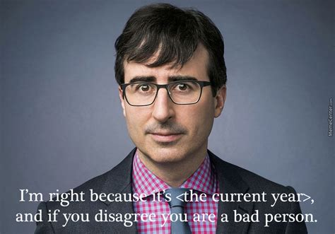 John Oliver Memes - john oliver is right because it s 2016 by leeham991 meme