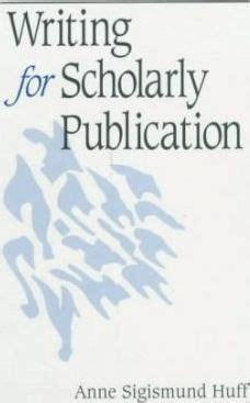 writing a scholarly paper writing for scholarly publication sigismund huff