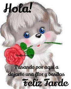 imagenes de hola linda amiga 1000 images about feliz tarde on pinterest get well