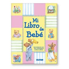 libro si su bebe es editorial sigmar mi libro de beb 233