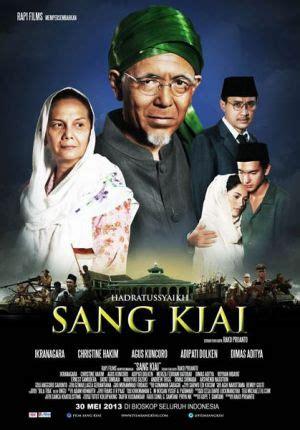 film perjuangan kemerdekaan indonesia chudrizal sang kiai film motivasi perjuangan kemerdekaan