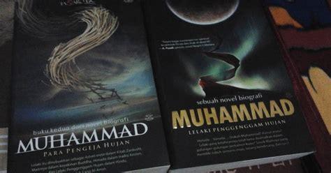 Biografi Intelektual Spiritual Muhammad review novel biografi muhammad lelaki penggenggam hujan eureka pendidikan