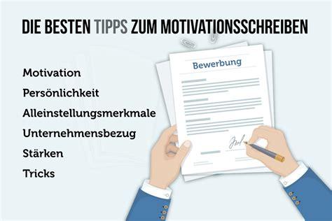 Motivationsschreiben Bewerbung Tipps motivationsschreiben verfassen anleitung muster