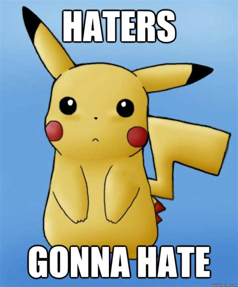Funny Pikachu Memes - haters gonna hate pikachu quickmeme