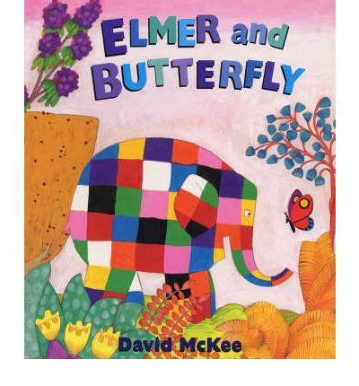elmer and butterfly elmer and the butterfly david mckee 9780099439684