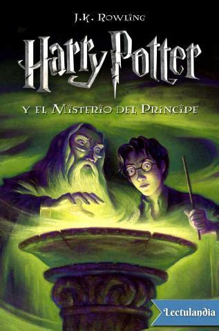 harry potter y el misterio del principe libro leer online harry potter y el misterio del pr 237 ncipe j k rowling descargar epub y pdf gratis lectulandia