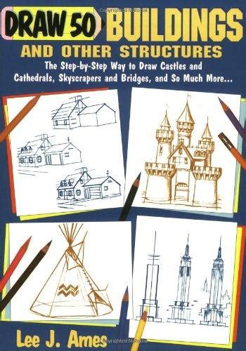 Draw 50 Buildings And Other Structures 9780385417778 draw 50 buildings and other structures the