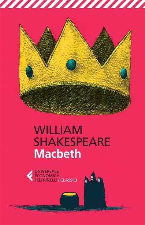 macbeth testo macbeth testo originale a fronte william shakespeare