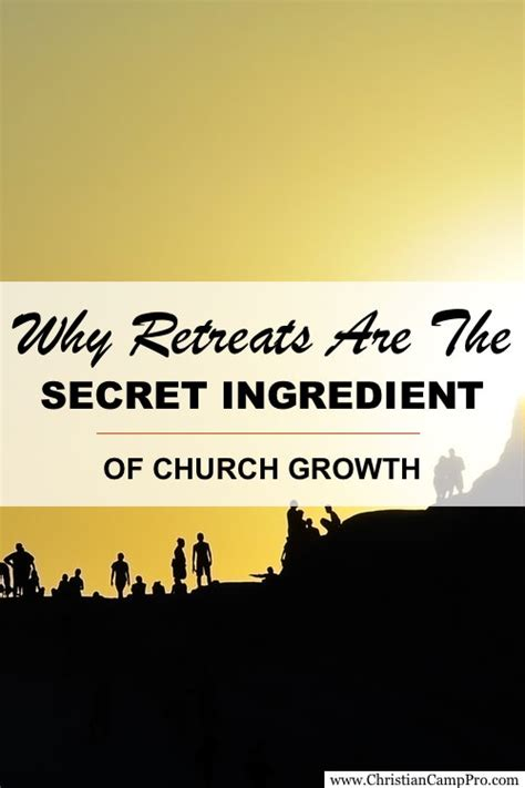 church retreat why retreats are the secret ingredient of church growth