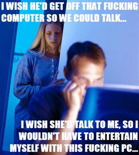 Internet Husband Meme - image 154908 internet husband know your meme