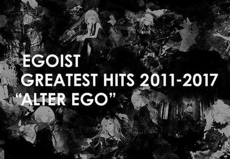 film action akhir tahun 2017 egoist akan rilis album terbaik pertama dan gelar live