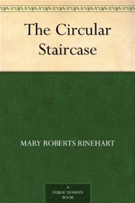 The Circular Staircase the circular staircase by rinehart