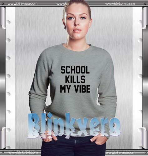 Sweater School Kills My Vibe Zalfa Clothing school kills my vibe style shirts for womens sweatshirt