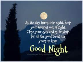 And go to sleep for all the good times are yours to keep good night