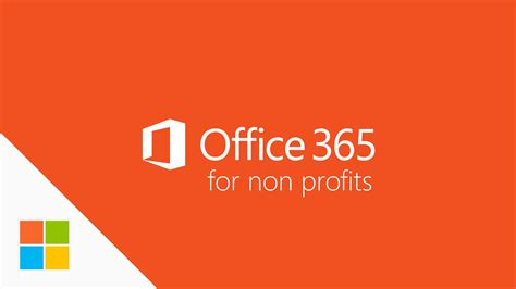 Office 365 For Nonprofits by Microsoft Office 365 For Charitable Orgs Various Perks