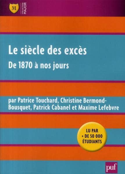 nos jours de fã âªtes edition books le si 232 cle des exc 232 s de 1870 224 nos jours 7e 233 dition