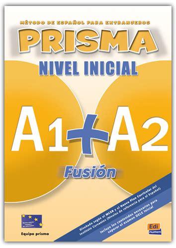 prisma fusion a1 8498480558 kniha prisma a1 a2 fusi 243 n nivel inicial učebnica cd prisma equipo kn 237 hkupectvo eurobooks
