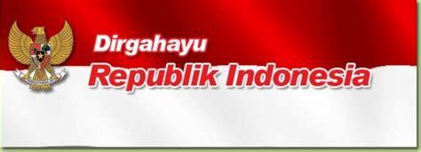 dirgahayu kemerdekaan republik indonesia ke 71 tionghoa dirgahayu hut ri ke 67 betul salah oleh mas teddy
