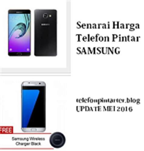 keistimewaan tel samsung tab malaysia 2017 senarai harga telefon pintar terkini samsung mac 2017