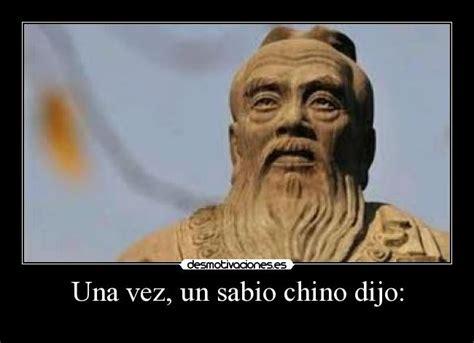 imagenes de un sabio chino dijo una vez un sabio chino dijo desmotivaciones
