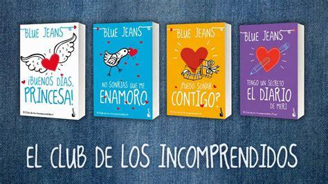 el club de los 8467526424 v 237 deo blue jeans quot el club de los incomprendidos quot booket bolsillo youtube