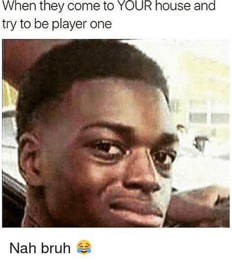 Bruh Meme - 25 best memes about nah nah memes