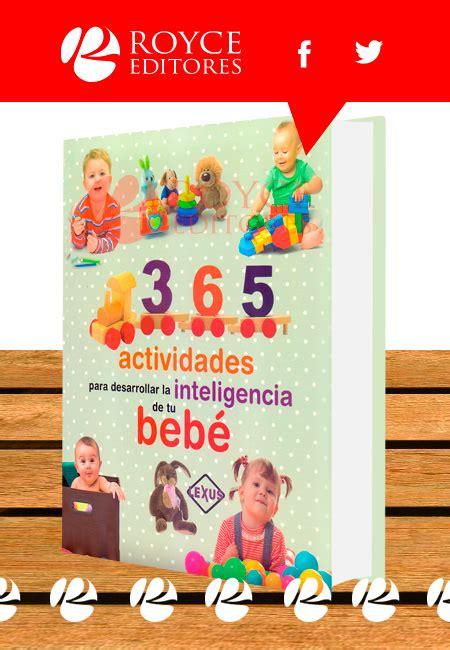 365 actividades para desarrollar 365 actividades para desarrollar la inteligencia de tu beb 233 m 225 s libros tu tienda online