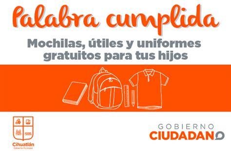 programa de tiles escolares revisa si tus hijos son 218 tiles y uniformes escolares gobierno de cihuatl 225 n
