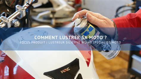 comment lustrer lustrer sa moto avec le lustreur silicone wd 40 specialist