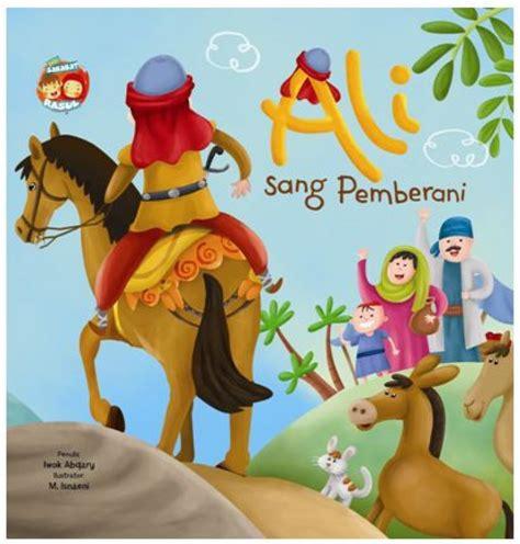 Buku Anak Bb Seri Sahabat Rasul Bilal Sang Muazin Bukukita Bb Seri Sahabat Rasul Ali Sang Pemberani