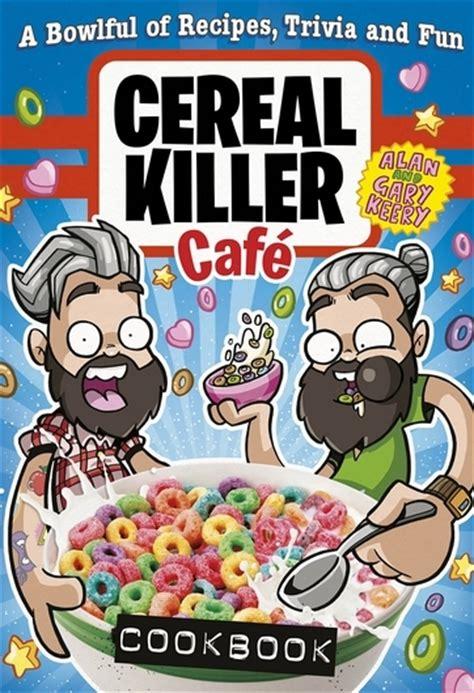 Tr3s Cereal Killer Cereal Killer a frosties reception for the cereal killer cafe cookbook londonist