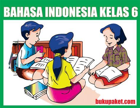Ensiklopedia Materi Kelas V Sd materi bahasa indonesia kelas 6 sd mi semester 1 2 lengkap