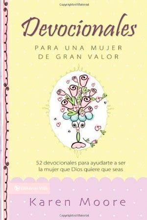 libro valor agravio y mujer devocionales para una mujer de gran valor libro karen moore